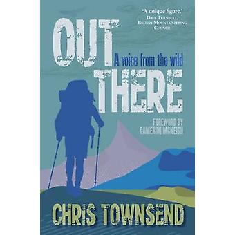 Out There - A Voice from the Wild by Chris Townsend - 9781910124727 Bo