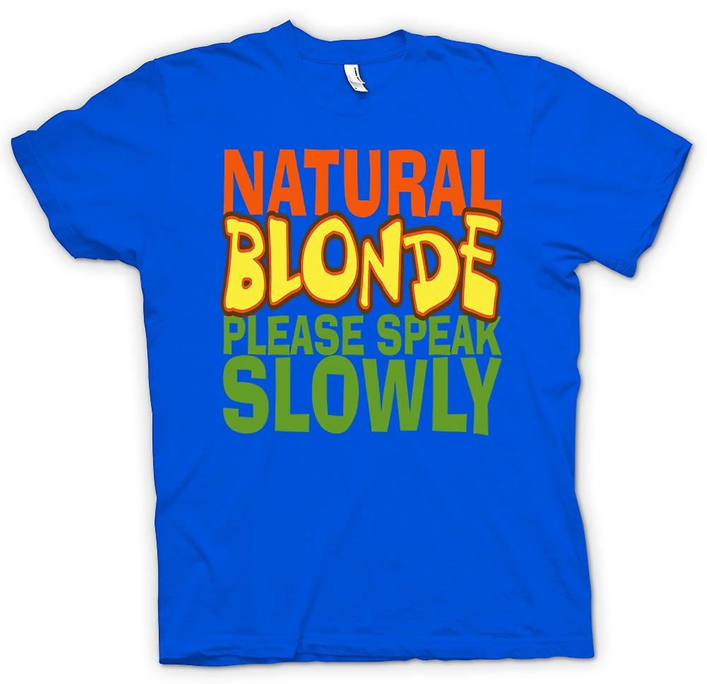Mens T-shirt - natürliche Blondine spreche langsam - Zitat