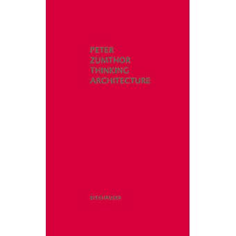 Thinking Architecture (3rd Expanded edition) by Peter Zumthor - 97830