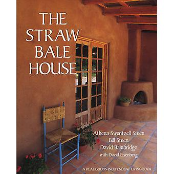 The Straw Bale House by Athena Swentzell Steen - Bill Steen - David B