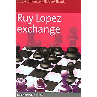 Ruy Lopez Exchange by Krzysztof Panczyk - Jacek Ilczuk - 978185744389