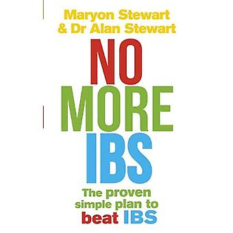 No More IBS: Beat Irritable Bowel Syndrome with the Medically Proven Women's Nutritional Advisory Service Programme