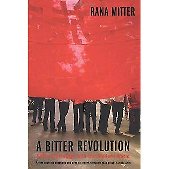 A Bitter Revolution: China's Struggle with the Modern World (Making of the Modern World)