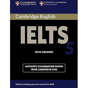 Cambridge IELTS 5 Student's Book with Answers (Face2face S) (IELTS Practice Tests)