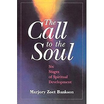 The Call to the Soul: Six Stages of Spiritual Development