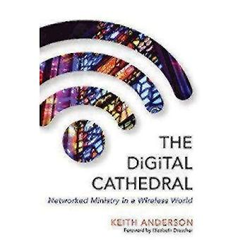 Digital Cathedral: Networked Ministry in a Wireless World