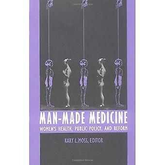 Man-made Medicine: Women's Health, Public Policy and Reform