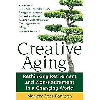 Kreativt åldrande: Rethinking pensionering och icke-pension i en föränderlig värld