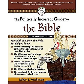 Den politiskt inkorrekta guiden till Bibeln (politiskt inkorrekt Guides) (politiskt inkorrekt guider)