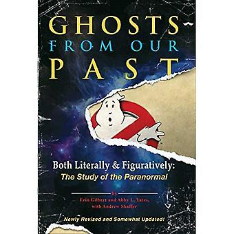 Ghosts from Our Past: Both Literally and Figuratively: The Study of the Paranormal