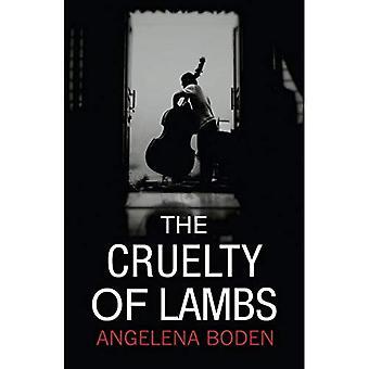 The Cruelty of Lambs