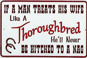 If A Man Treats His Wife... embossed metal sign  (ga)