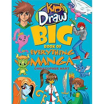 Kids Draw Big Book of Everything Manga by Chris Hart - 9780823095094