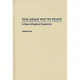 La manière asiatique de paix A histoire de la coopération régionale par Haas & Michael