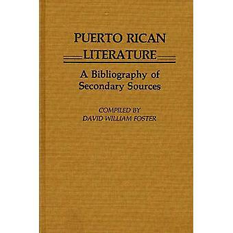 Puerto-Ricanischer Literatur A Bibliographie von sekundären Quellen von Foster & David William