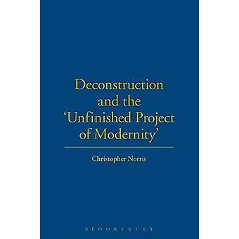 Dekonstruktion und das unvollendete Projekt der moderne von & Christopher Norris