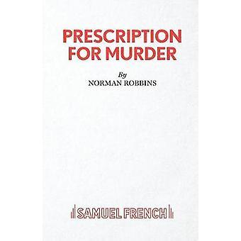 Prescription For Murder by Robbins & Norman