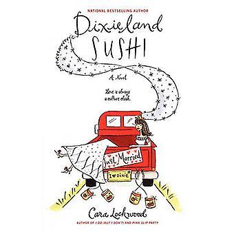 Dixieland Sushi by Lockwood & Cara