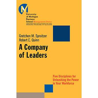 Une compagnie de dirigeants de cinq Disciplines pour libérer la puissance de votre effectif par Spreitzer & Gretchen M.