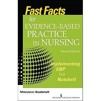 Snabba fakta för evidensbaserad praxis i omvårdnad andra upplagan implementera Ebp i ett nötskal reviderad av Godshall & Maryann