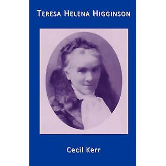 Teresa Helena Higginson Servant of God The Spouse of the Crucified by Kerr & Lady Cecil