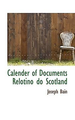 Calender of DocuHommests Relotino do Scotland by Bain & Joseph