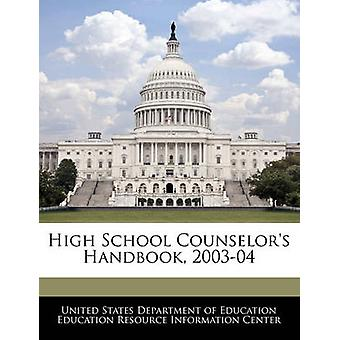 High School Counselors Handbook 200304 by United States Department of Education Ed