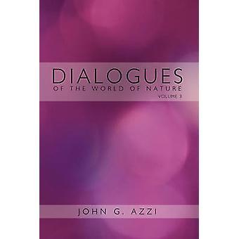 Dialoger av världen av naturen av John G. Azzi & G. Azzi