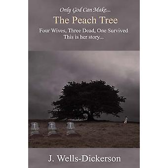 The Peach Tree Only God Can Make the Peach Tree by WellsDickerson & J.