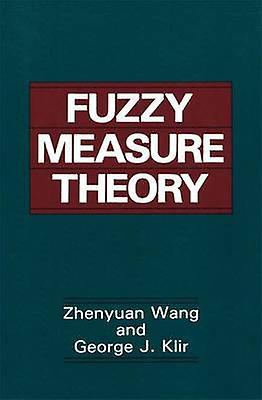 Fuzzy Measure Theory by Zhenyuan Wang
