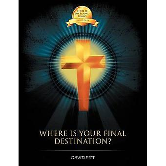 Where Is Your Final Destination by Pitt & David