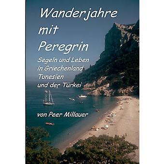 Wanderjahre Mit Peregrin von & Peer Millauer