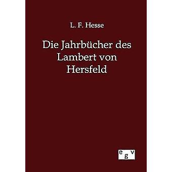 Die Jahrbcher des Lambert von Hersfeld de Hesse y L.F.