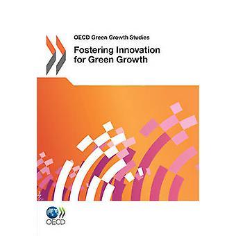 OECD-Green Growth Studien Förderung von Innovation für grünes Wachstum durch OECD Publishing