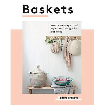 Baskets: Projects, techniques and inspirational� designs for you and your home