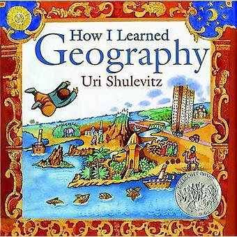 How I Learned Geography by Uri Shulevitz - Uri Shulevitz - 9780374334