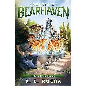 Hidden Rock Rescue (Secrets of Bearhaven #3) by K E Rocha - 978054581