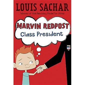 Marvin Redpost - Class President by Louis Sachar - Louis Sachar - Amy