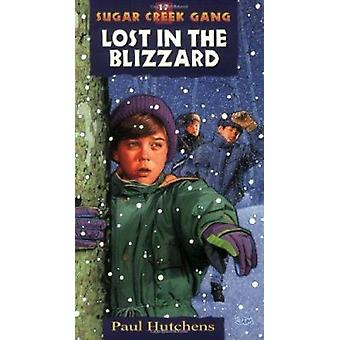 Lost in the Blizzard by Paul Hutchens - 9780802470218 Book