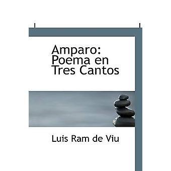 Amparo - Poema En Tres Cantos by Luis Ram De Viu - 9781110716265 Book