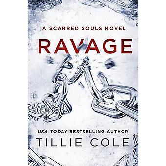 Ravage - A Scarred Souls Novel by Tillie Cole - 9781250086297 Book