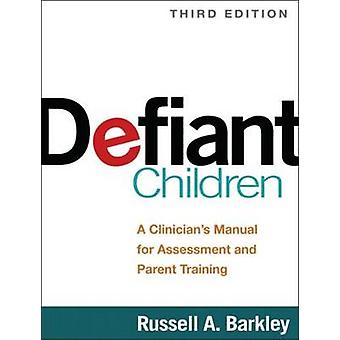 Defiant Children - A Clinician's Manual for Assessment and Parent Trai