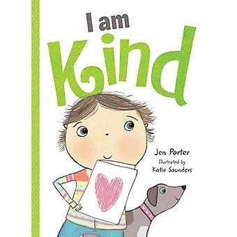I Am Kind by Jen Porter - Katie Saunders - 9781492641698 Book