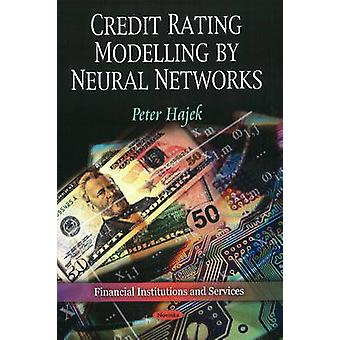 Credit Rating Modelling by Neural Networks by Peter Hajek - 978161668