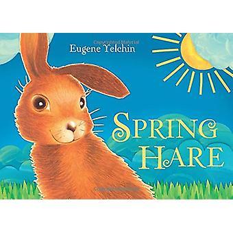 Spring Hare by Eugene Yelchin - Eugene Yelchin - 9781627793926 Book