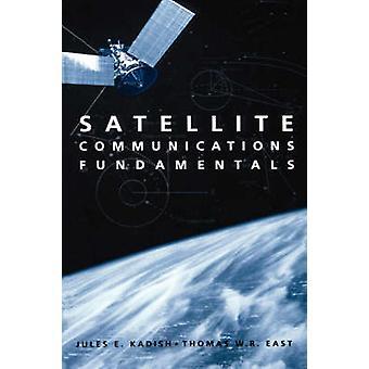 Satellite Communications Fundamentals by Kadish & Jules E.