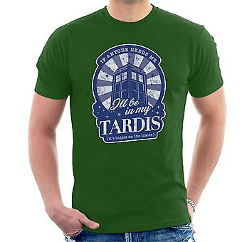 Doctor Who Ill Be In My Tardis Men's T-Shirt