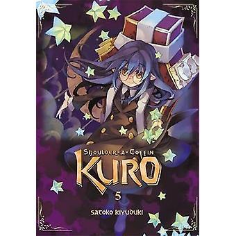 Épaule-a-cercueil Kuro - Vol. 5 par Satoko Kiyuduki - livre 9780316270274