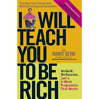 I Will Teach You to be Rich - No Guilt - No Excuses - Just a 6-week Pr