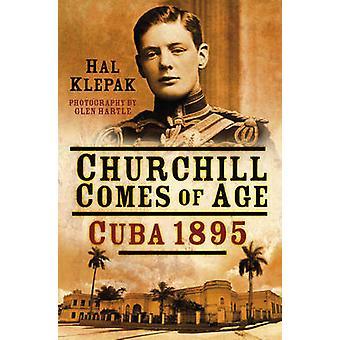 Churchill Comes of Age - Kuba 1895 przez Hal Klepak - 9780750962254 książki